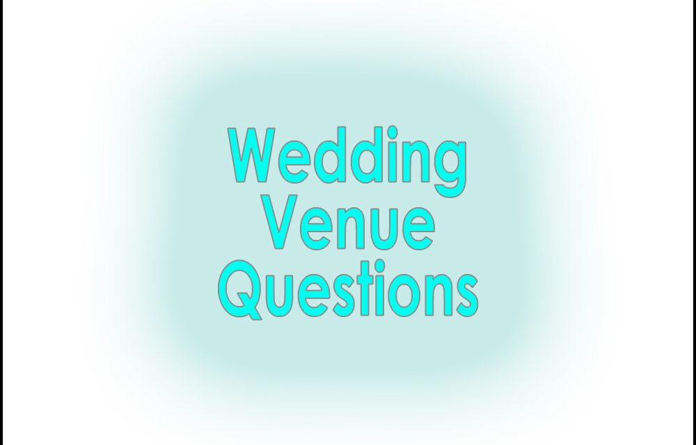 What to ask when visiting a wedding venue